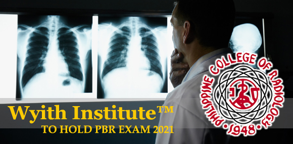 Wyith Institute™ to hold nation-wide examination for the Philippine College of Radiology